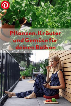 Pflanzen, Gemüse und Kräuter für deinen Balkon