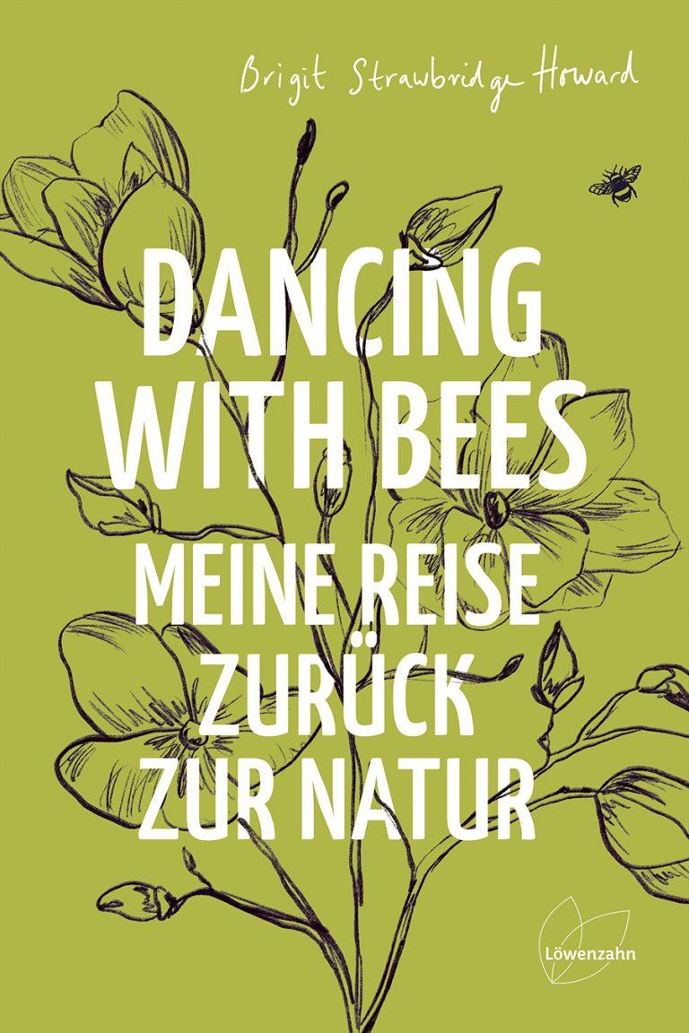 Dancing with Bees | Meine Reise zurück zur Natur